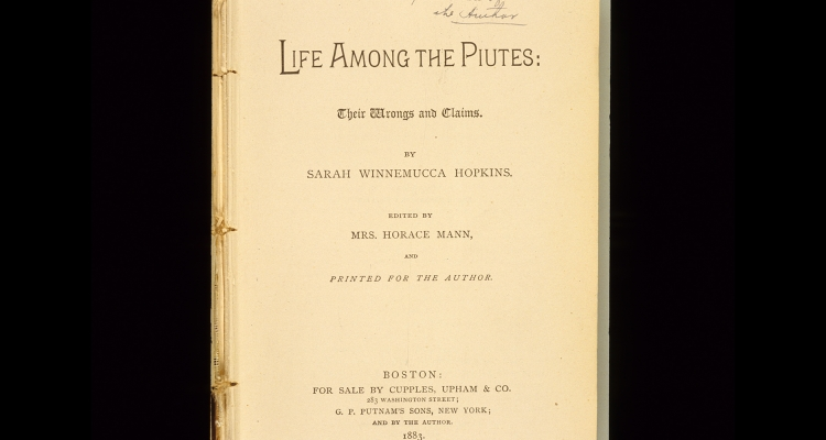 life among the piutes sarah winnemucca Life among the piutes: their wrongs and claims  as a piute, sarah winnemucca was already in the nevada territory when sam clemens arrived there in 1861 by the .